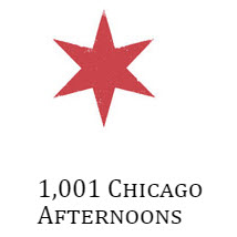 1001 Chicago Afternoons